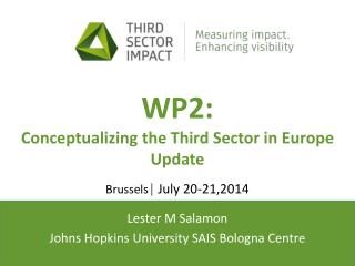 WP2 :  Conceptualizing  the Third Sector in  Europe Update Brussels |  July 20-21,2014