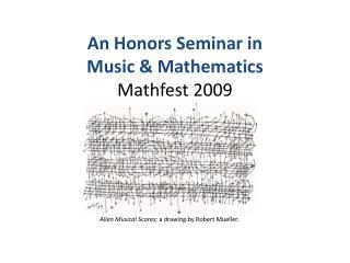 An Honors Seminar in  Music  Mathematics Mathfest 2009