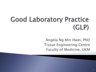 Good Laboratory Practice (GLP)