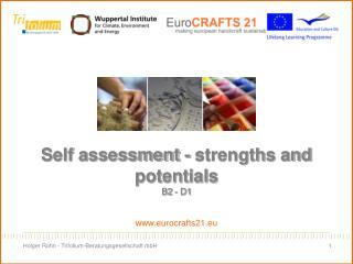 Self assessment - strengths and potentials B2 - D1 eurocrafts21.eu