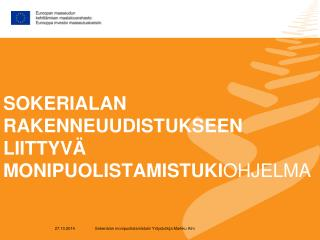 SOKERIALAN RAKENNEUUDISTUKSEEN LIITTYVÄ MONIPUOLISTAMISTUKI OHJELMA