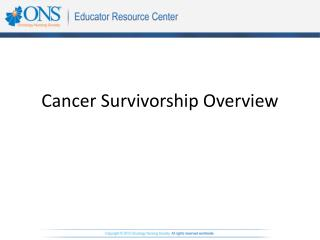 Cancer Survivorship Overview