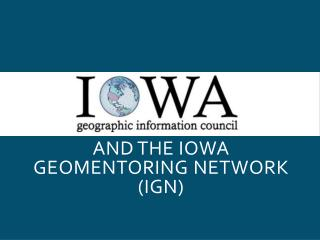 And the Iowa  geomentoring  network  (IGN)
