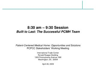 8:30 am – 9:30 Session Built to Last: The Successful PCMH Team