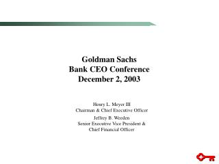 Goldman Sachs Bank CEO Conference December 2, 2003