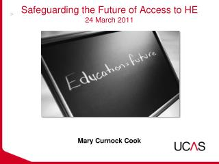 Safeguarding the Future of Access to HE  24 March 2011