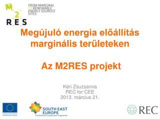 Megújuló energia előállítás marginális területeken   Az M2RES projekt