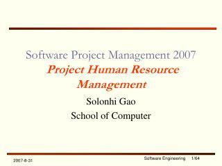 Software Project Management 2007 Project Human Resource Management