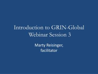 Introduction to  GRIN-Global  Webinar Session 3