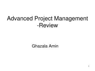 Advanced Project Management -Review