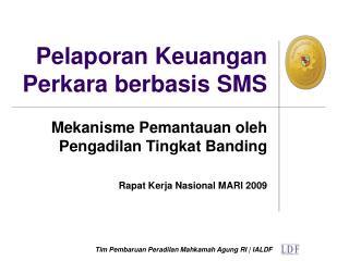 Pelaporan Keuangan Perkara berbasis SMS