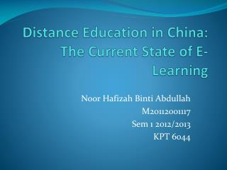 Distance Education in China: The Current State of E-Learning