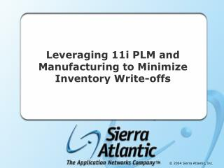 Leveraging 11i PLM and Manufacturing to Minimize Inventory Write-offs