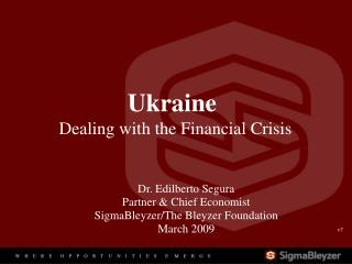 Ukraine  Dealing with the Financial Crisis
