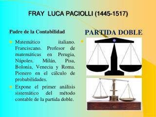 FRAY  LUCA PACIOLLI (1445-1517)