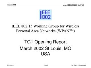 IEEE 802.15 Working Group for Wireless Personal Area Networks (WPAN ™)