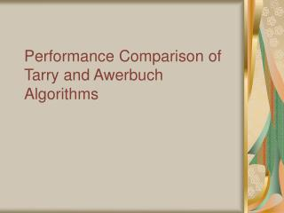 Performance Comparison of Tarry and Awerbuch Algorithms