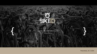 Vieme, ako ochrániť tvoj  bike