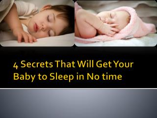 4 Secrets That Will Get Your Baby to Sleep in No time