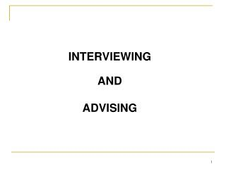 INTERVIEWING AND ADVISING