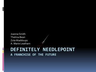 Definitely Needlepoint A Franchise Of The Future
