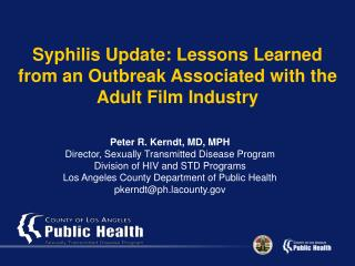 Syphilis Update: Lessons Learned from an Outbreak Associated with the Adult Film Industry