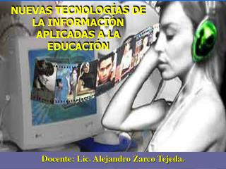 NUEVAS TECNOLOGÍAS DE LA INFORMACIÓN APLICADAS A LA EDUCACIÓN