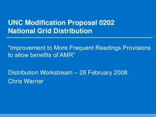 UNC Modification Proposal 0202 National Grid Distribution
