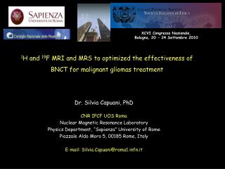 Dr. Silvia Capuani, PhD  CNR IPCF UOS Roma Nuclear Magnetic Resonance Laboratory Physics Department,  Sapienza  Universi