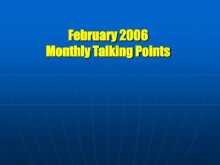 February 2006 Monthly Talking Points