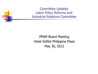 Committee Updates Labor Policy Reforms and  Industrial Relations Committee