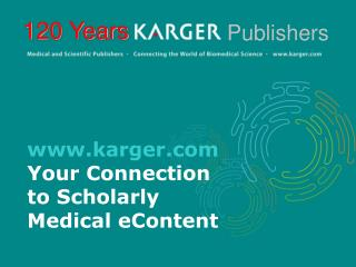karger Your Connection  to Scholarly Medical eContent