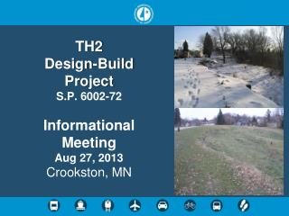 TH2  Design-Build Project S.P. 6002-72 Informational Meeting Aug 27, 2013 Crookston, MN