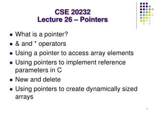 CSE 20232 Lecture 26 – Pointers