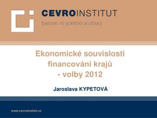 Ekonomické souvislosti  financování krajů - volby 2012