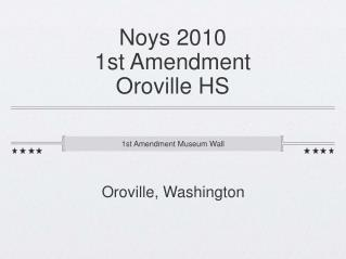 Noys 2010 1st Amendment  Oroville HS