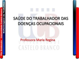 SAÚDE DO  TRABALHADOR DAS  DOENÇAS OCUPACIONAIS