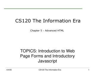 CS120 The Information Era Chapter 5  –  Advanced HTML