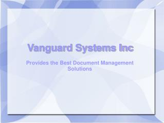 Vanguard Systems Inc Provides the Best Document Management S
