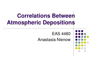 Correlations Between Atmospheric Depositions