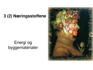 3 (2) Næringsstoffene