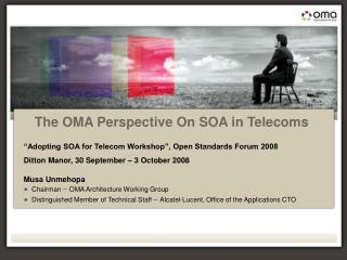 Open Standards Forum 2008 OMA presentation, Musa Unmehopa