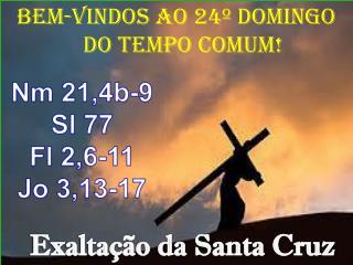 BEM-VINDOS AO 24º DOMINGO do Tempo COMUM !