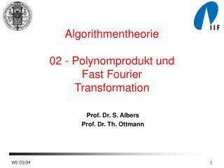 Algorithmentheorie 02 - Polynomprodukt und Fast Fourier    Transformation