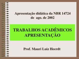 Apresentação didática da NBR 14724 de  ago. de 2002