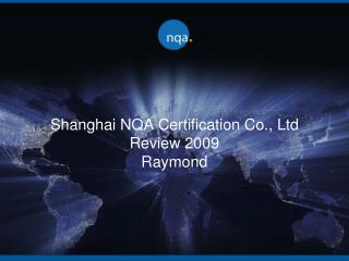 Shanghai NQA Certification Co., Ltd Review 2009 Raymond