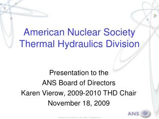 American Nuclear Society Th er mal Hydraulics Division