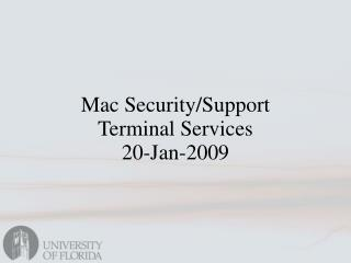 Mac Security/Support  Terminal Services 20-Jan-2009