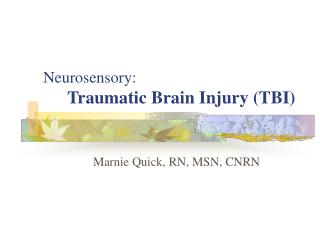 Neurosensory:        Traumatic Brain Injury TBI