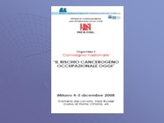 4 milioni di esposti a cancerogeni in Italia  240.000 nuove diagnosi di neoplasia nel 2007